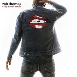 Rob Thomas – 'Chip Tooth Smile'